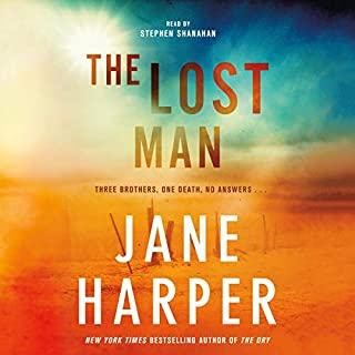 The Lost Man                   Written by:                                                                                                                                 Jane Harper                               Narrated by:                                                                                                                                 Stephen Shanahan                      Length: 10 hrs and 59 mins     3 ratings     Overall 5.0