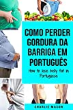 Como perder gordura da barriga Em portugus/ How to lose belly fat in Portuguese
