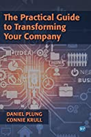 The Practical Guide to Transforming Your Company Front Cover