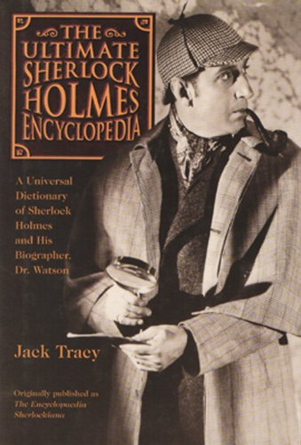 The Sherlock Holmes Encyclopedia: Universal Dictionary of Sherlock Holmes