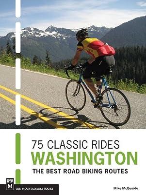 75 Classic Rides Washington: The Best Road Biking Routes