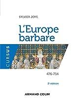 L'Europe barbare 476-714 - 2e éd.: 476-714 de Sylvie Joye