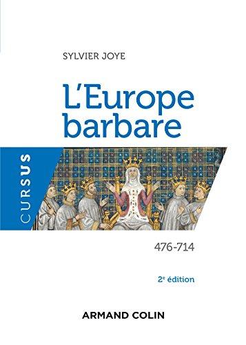 L'Europe barbare 476-714 - 2e éd.: 476-714