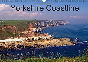 Yorkshire Coastline 2017: From Spurn Peninsula to Robin Hoods Bay, the Yorkshire Coast in Colour. (Calvendo Nature)
