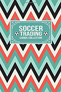 Soccer Trading Cards Collector: Gift Lined Journal Notebook To Write In
