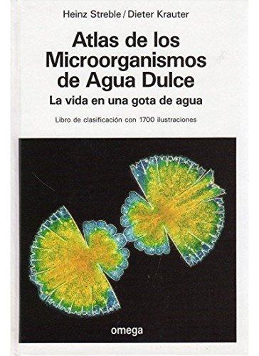 ATLAS DE MICROORGANISMOS DE AGUA DULCE (MICROBIOLOGIA Y VIROLOGIA)
