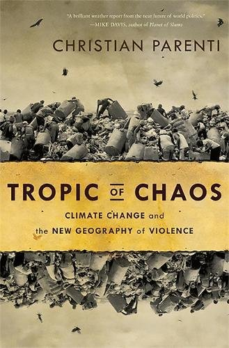 Tropic of Chaos: Climate Change and the New Geography of Vio