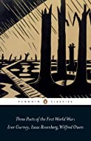Three Poets of the First World War (Penguin Classics) by Ivor Gurney Wilfred Owen Isaac Rosenberg(2012-03-27)