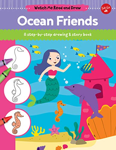 Ocean Friends: A Step-By-Step Drawing & Story Book (Watch Me Read and Draw)