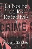 La Noche de los Detectives 3: 33 nuevas historias para jugar (El Juego de los Detectives)