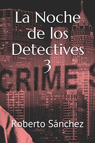La Noche de los Detectives 3: 33 nuevas historias para jugar (El...