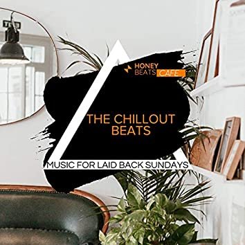 The Chillout Beats - Music For Laid Back Sundays