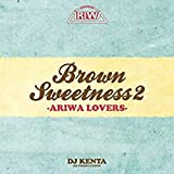BROWN SWEETNESS 2 -ARIWA LOVERS-(仮)