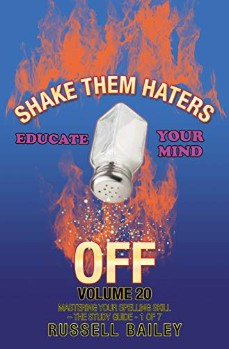 Shake Them Haters off Volume 20: Mastering Your Spelling Skill – the Study Guide- 1 of 7 (English Edition)