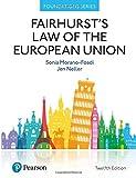 Morano-Foadi, S: Fairhurst's Law of the European Union (Foundation Studies in Law Series) - Sonia Morano-Foadi
