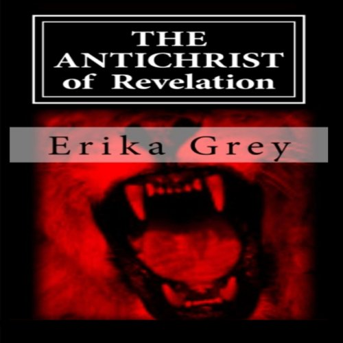 The Antichrist of Revelation: 666 audiobook cover art