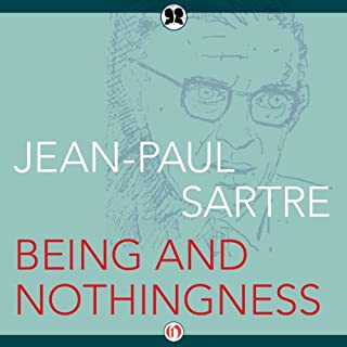 Being and Nothingness                   By:                                                                                                                                 Jean-Paul Sartre                               Narrated by:                                                                                                                                 Pam Tierney                      Length: 39 hrs and 13 mins     31 ratings     Overall 3.5