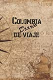 Colombia Diario De Viaje: 6x9 Diario de viaje I Libreta para listas de tareas I Regalo perfecto para tus vacaciones en Colombia