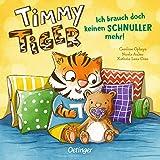 Timmy Tiger: Ich brauch doch keinen Schnuller mehr!