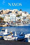 Naxos: Naxos travel notebook journal, 100 pages, contains Greek proverbs, a perfect Greece gift or to write your own Naxos travel guide.