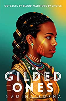 The Gilded Ones by [Namina Forna]