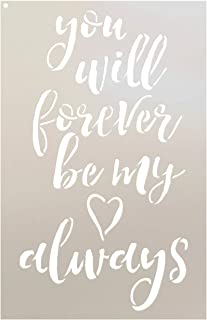 You Will Forever Be My Always Stencil by StudioR12 | Reusable Mylar Template | Paint Wood Sign | Craft Rustic Heart Farmhouse Home Decor | DIY Love Cursive Script Word Art Wedding Gift | Select Size
