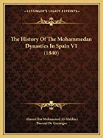 The History Of The Mohammedan Dynasties In Spain V1 (1840)