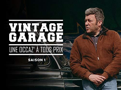 Vintage Garage, une occaz à tous prix - Season 1
