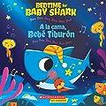 Bedtime for Baby Shark / A la cama, Bebé Tiburón (Bilingual): Doo Doo Doo Doo Doo Doo / Duu Duu Duu Duu Duu Duu (Spanish and English Edition)