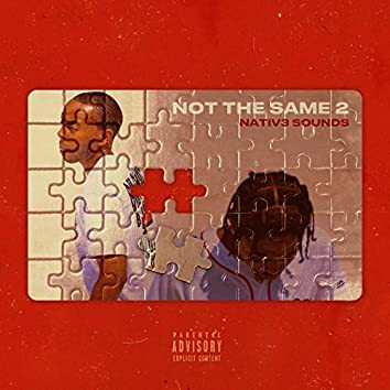 Not the Same 2