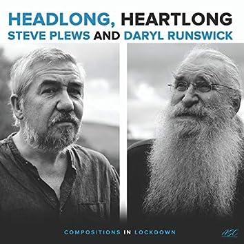 Headlong, Heartlong: Compositions in Lockdown