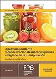 Aprovisionamiento y conservación de materias primas e higiene en la manipulación (Hostel...