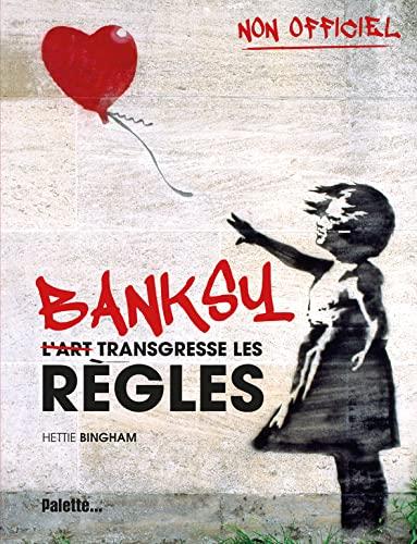 Banksy Lart Transgresse Les Rgles