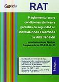 RAT. Reglamento sobre condiciones técnicas y garantías de seguridad en Instalaciones eléctricas de Alta Tensión y sus ITC-RAT 01 a 23 (Reglamentos (garceta))