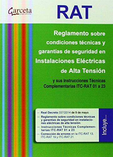 RAT. Reglamento sobre condiciones técnicas y garantías de seguridad en Instalaciones eléctricas...