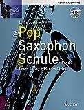 Die Pop Saxophon Schule: Learn & Play in Modern Styles. Band 1. Tenor-Saxophon. Lehrbuch mit CD....