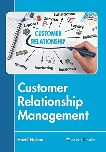 Compare Textbook Prices for Customer Relationship Management  ISBN 9781641723718 by Nelson, Hazel