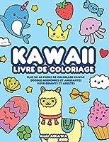 Kawaii livre de coloriage: Plus de 40 pages de coloriage Kawaii doodle mignonnes et amusantes pour enfants et adultes