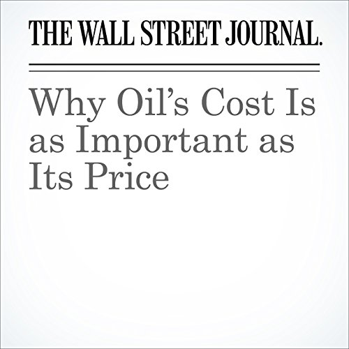 Why Oil's Cost Is as Important as Its Price audiobook cover art