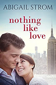 Nothing Like Love by [Abigail Strom]
