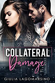 Collateral Damage: A Small Town Romance (The Cortell Brothers Book 2) by [Giulia  Lagomarsino]