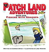 """Patch Land Adventures (book one hardcover) """"Fishing with Grandpa"""""""