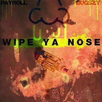Wipe Ya Nose
