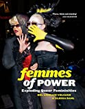 Femmes of Power: Exploding Queer Femininities - Ulrika Dahl