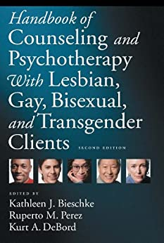 Handbook of Counseling and Psychotherapy With Lesbian, Gay, Bisexual, and Transgender Clients, Second Edition (H) by [Kathleen J. Bieschke, Ruperto M. Perez, Kurt A. DeBord]