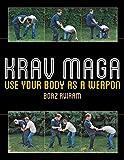 Krav Maga: Use Your Body as a...