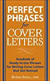 Perfect Phrases for Cover Letters (Perfect Phrases Series)