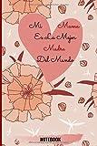 Mi Mama Es La Mejor Madre Del Mundo. NOTEBOOK: Bonito cuaderno: Elegante y Colorido Cuaderno Con Frase Perfecto Para Regalar A Tu Pareja En Cualquier Ocasion. ... 120 paginas 6x9