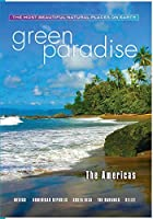 Green Paradise- The Americas