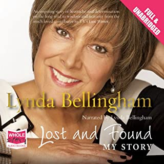 Lost and Found                   By:                                                                                                                                 Lynda Bellingham                               Narrated by:                                                                                                                                 Lynda Bellingham                      Length: 10 hrs and 57 mins     75 ratings     Overall 4.4